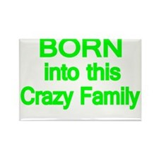 Born into this Crazy Family Rectangle Magnet