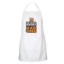 In Dog Beers Ive Only had one Apron