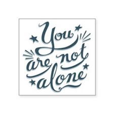 "not-alone-LTT Square Sticker 3"" x 3"""