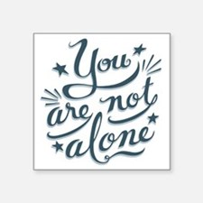 "not-alone-LTT Square Sticker 3"" x 3"""