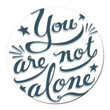 not-alone-LTT Round Car Magnet