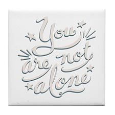 not-alone-DKT Tile Coaster