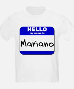 hello my name is mariano T-Shirt