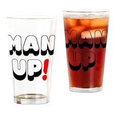 MAN UP! Drinking Glass