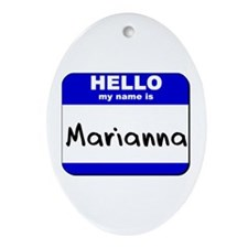 hello my name is marianna  Oval Ornament