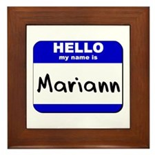hello my name is mariann  Framed Tile