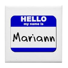 hello my name is mariann  Tile Coaster