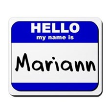 hello my name is mariann  Mousepad