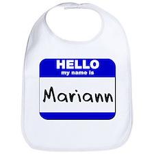 hello my name is mariann  Bib