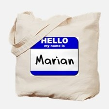 hello my name is marian Tote Bag