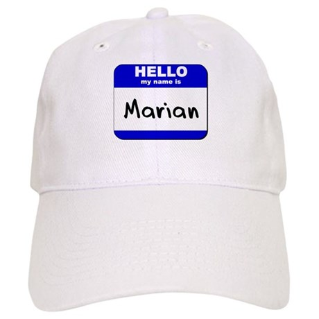 hello my name is marian Cap