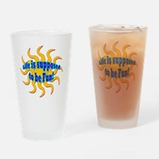 Life Is Supposed To Be Fun round Drinking Glass
