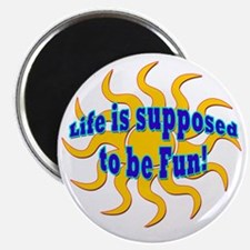 LG Life Is Supposed To Be Fun Magnet