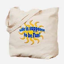 LG Life Is Supposed To Be Fun Tote Bag