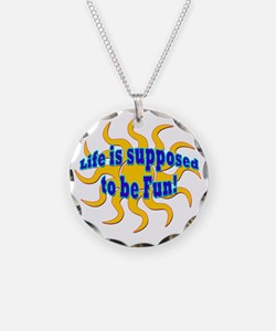 LG Life Is Supposed To Be Fu Necklace