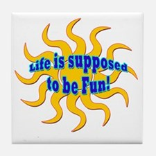 LG Life Is Supposed To Be Fun Tile Coaster