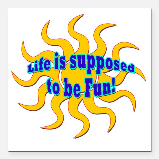 """LG Life Is Supposed To B Square Car Magnet 3"""" x 3"""""""