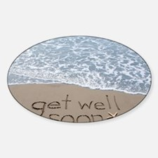 get well Sticker (Oval)