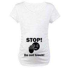 Stop Do Not Touch! Shirt