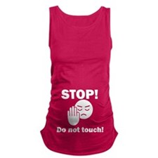 Stop Do Not Touch! Maternity Tank Top