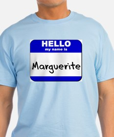 hello my name is marguerite T-Shirt