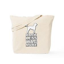 Bark Less Wag More Tote Bag