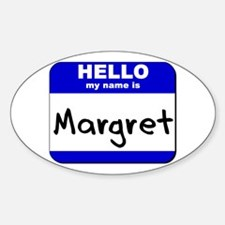 hello my name is margret Oval Decal