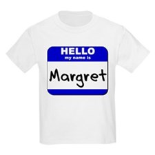hello my name is margret T-Shirt