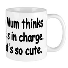 My Mum thinks shes in Charge Mug