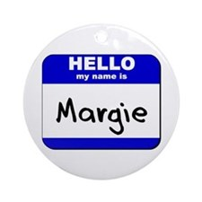 hello my name is margie  Ornament (Round)