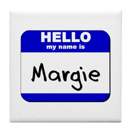 hello my name is margie Tile Coaster