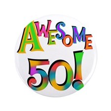 "Awesome 50 Birthday 3.5"" Button"