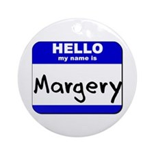 hello my name is margery  Ornament (Round)