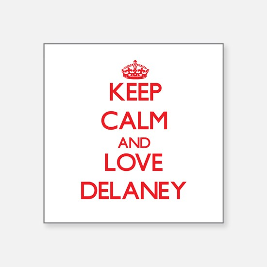 Keep calm and love Delaney Sticker