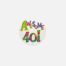 Awesome 40 Birthday Mini Button