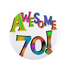 "Awesome 70 Birthday 3.5"" Button"
