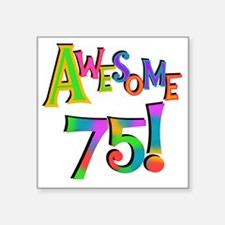 "Awesome 75 Birthday Square Sticker 3"" x 3"""