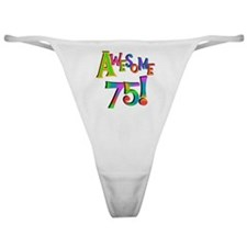 Awesome 75 Birthday Classic Thong