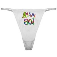 Awesome 80 Birthday Classic Thong