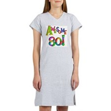 Awesome 80 Birthday Women's Nightshirt