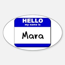 hello my name is mara Oval Decal