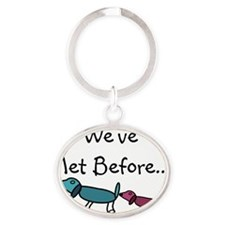weve met before Oval Keychain