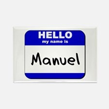 hello my name is manuel Rectangle Magnet