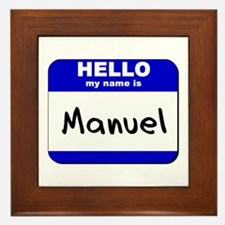 hello my name is manuel  Framed Tile