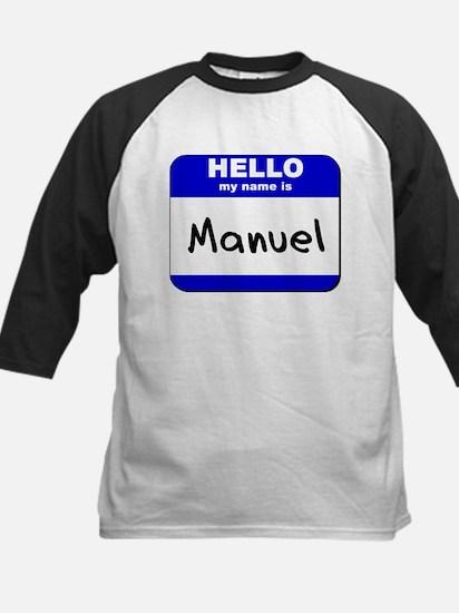 hello my name is manuel Kids Baseball Jersey