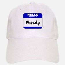 hello my name is mandy Baseball Baseball Cap