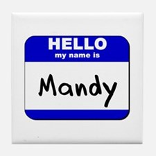 hello my name is mandy  Tile Coaster