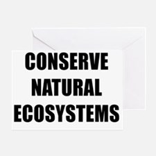 CONSERVE NATURAL ECOSYSTEMS BK Greeting Card
