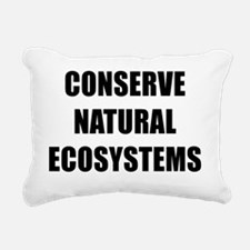 CONSERVE NATURAL ECOSYST Rectangular Canvas Pillow