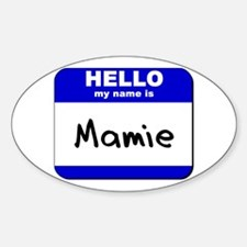 hello my name is mamie Oval Decal